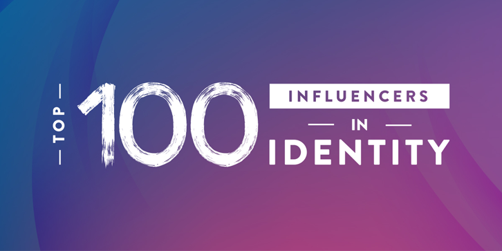 Top 100 Influencers in Identity 2019